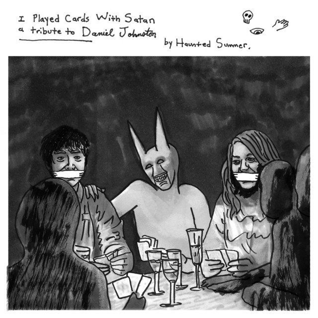 I Played Cards with Satan: a Tribute to Daniel Johnston