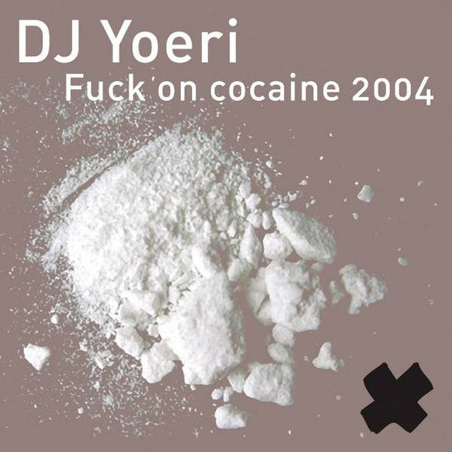 Image result for DJ Yoeri – Fuck On Cocaine 2004