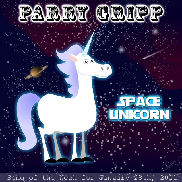 Space Unicorn by Parry Gripp
