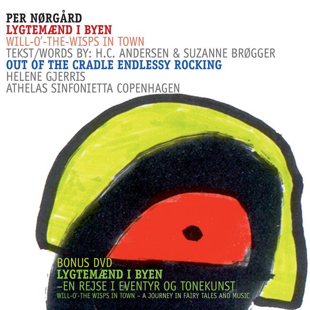 Per Nørgård: Lygtemænd i byen / Out of the Cradle Endlessly Rocking