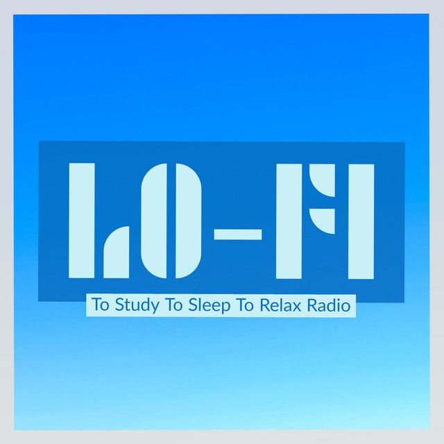 Album cover for To Sleep To Study To Relax Radio by Lofi Hip-Hop Beats, Chill Hip-Hop Beats