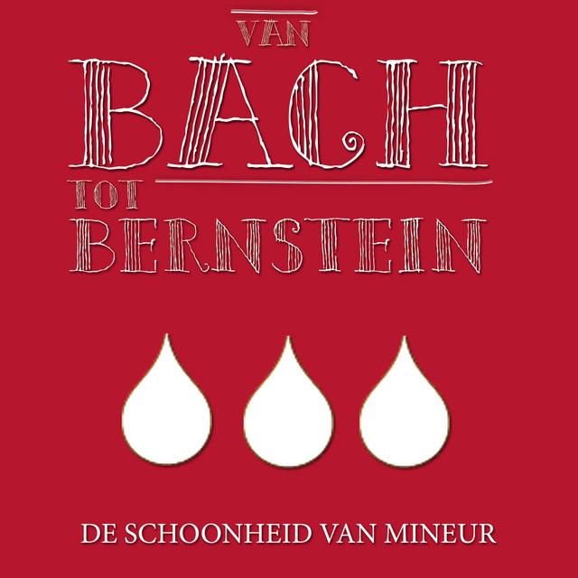 Van Bach tot Bernstein - De Schoonheid van Mineur