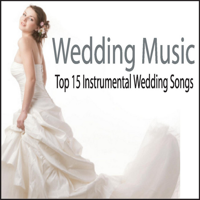 Instrumental Wedding Recessional Songs: Wedding Music: Top 15 Instrumental Wedding Songs By
