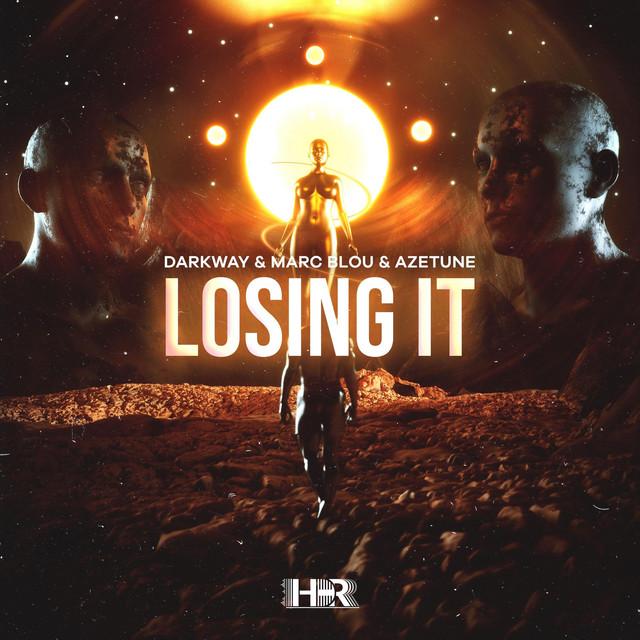 DARKWAY & Marc Blou & Azetune - Losing It Image
