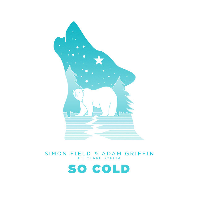 So Cold (feat. Clare Sophia) - Single by Simon Field, Adam Griffin, Clare  Sophia | Spotify