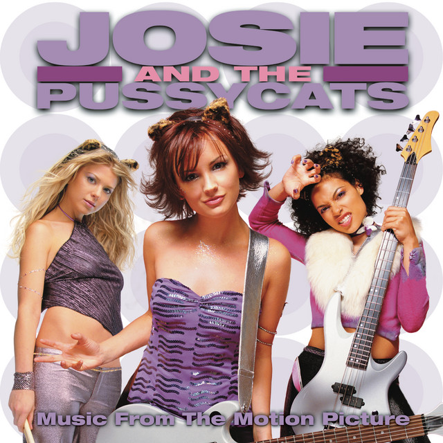 Josie and The Pussycats - Music From The Motion Picture - Official Soundtrack