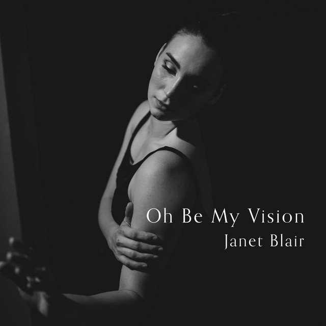 Janet Blair - Oh Be My Vision (Written for Vision Dance Studio, Thomasville, NC)
