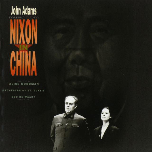"John Adams: Music From ""Nixon In China"""