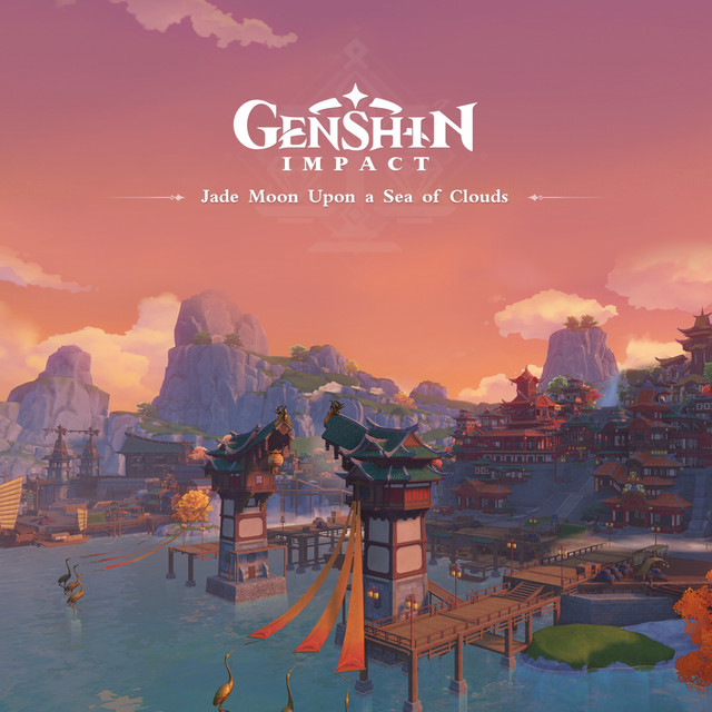 Genshin Impact - Jade Moon Upon a Sea of Clouds (Original Game Soundtrack)