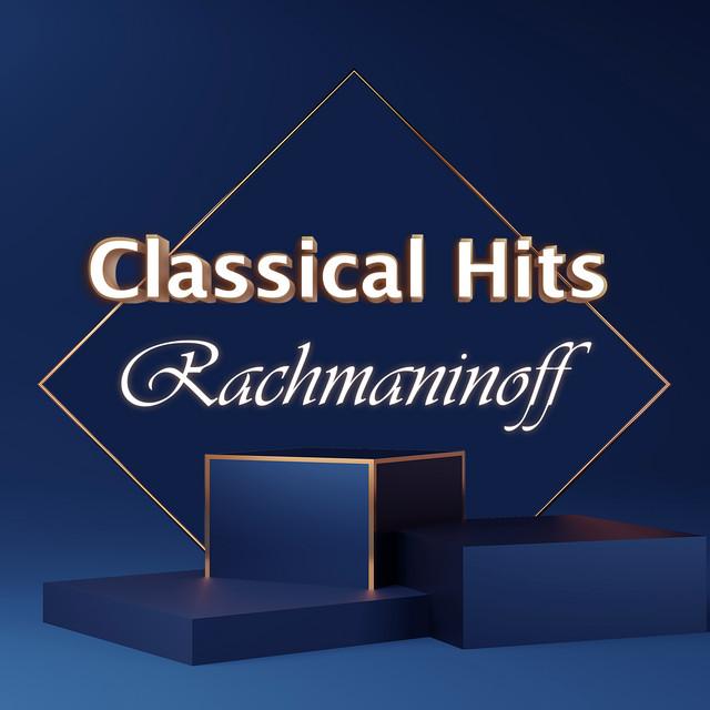 Classical Hits: Rachmaninoff