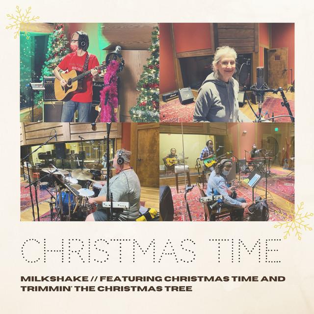 Christmas Time by Milkshake