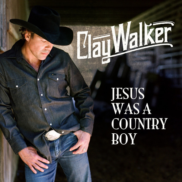 Artwork for Jesus Was A Country Boy by Clay Walker