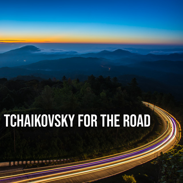 Tchaikovsky For The Road