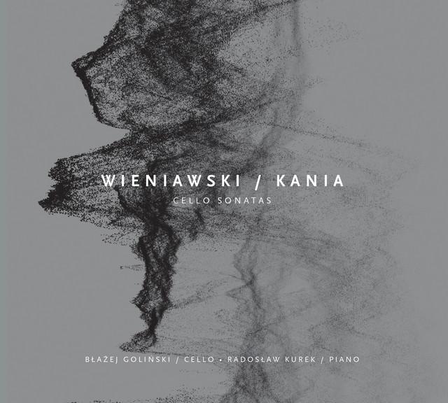 Wieniawski & Kania: Cello Sonatas