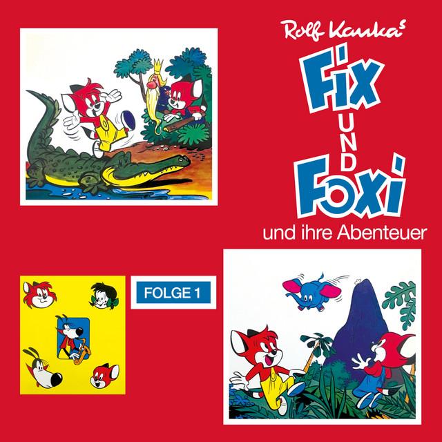 Fix und Foxi und ihre Abenteuer, Folge 1 Cover