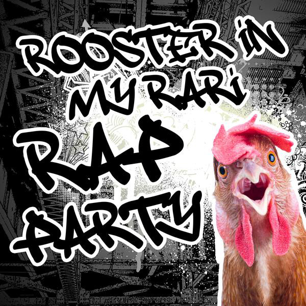 Rooster In My Rari: Rap Party
