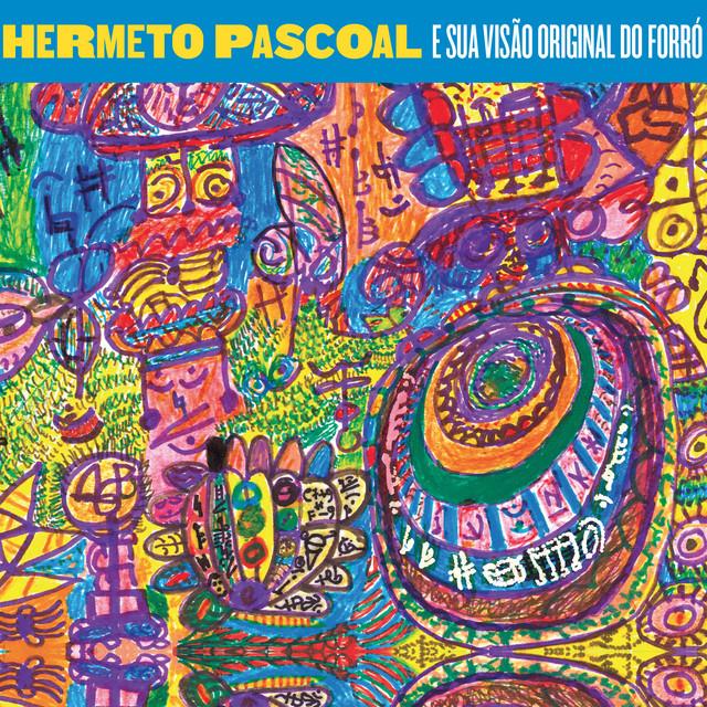 Hermeto Pascoal e Sua Visão Original do Forró