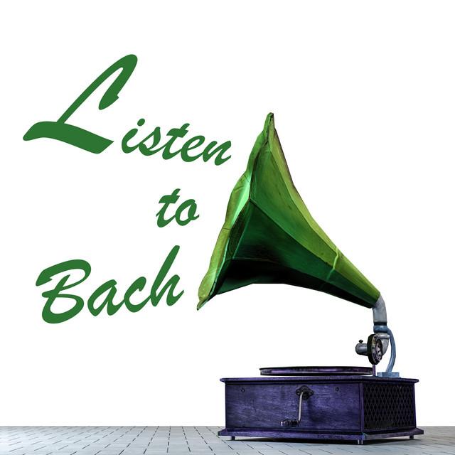 Listen to Bach