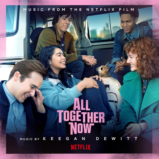 All Together Now (Music from the Netflix Film) - Official Soundtrack