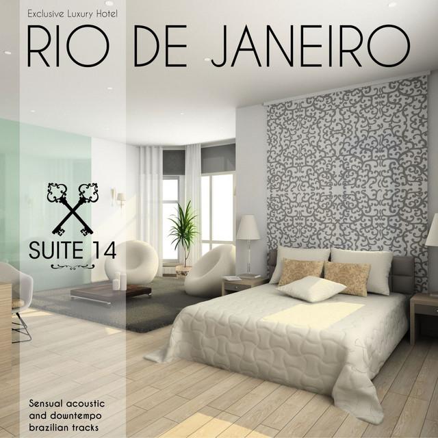 Exclusive Luxury Hotel Rio De Janeiro - Suite N°14: Sensual Acoustic and Downtempo Brazilian Tracks