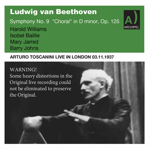Album cover for Beethoven Symphony No. 9 Toscanini live in London 1937 by Ludwig van Beethoven, BBC Symphony Orchestra, BBC Choral Society, Isobel Baillie, Mary Jarred