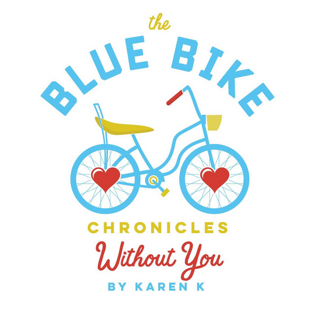 The Blue Bike Chronicles: Without You by Karen K and the Jitterbugs