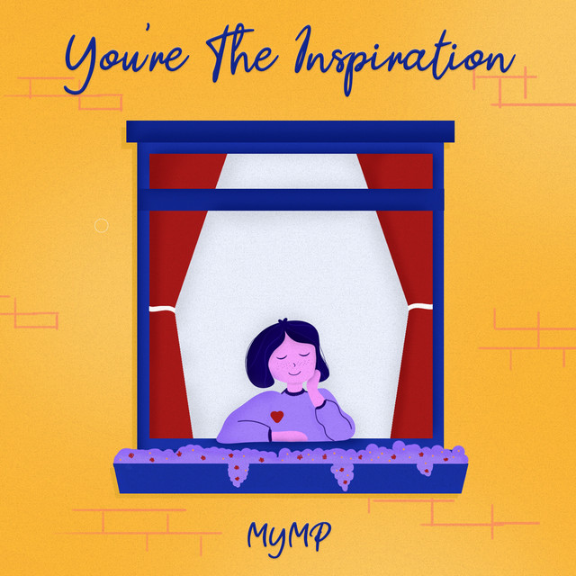 You're The Inspiration