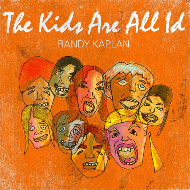 The Kids Are All Id by Randy Kaplan
