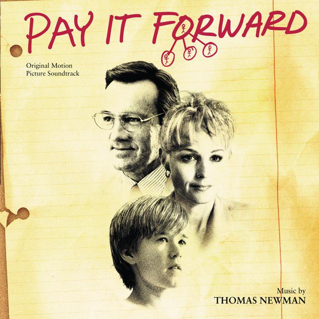 Pay It Forward (Original Motion Picture Soundtrack) - Official Soundtrack