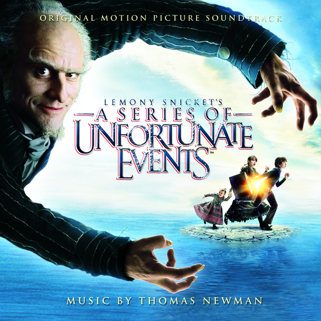Lemony Snicket's: A Series of Unfortunate Events (Music from the Motion Picture) - Official Soundtrack