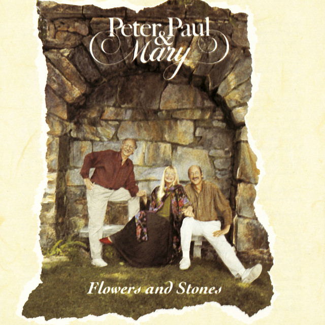 Flowers And Stones by Peter, Paul and Mary
