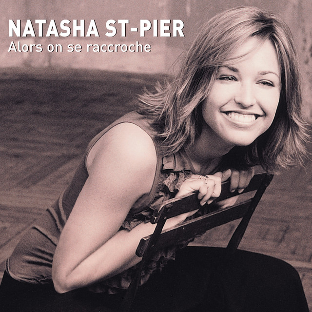 Alors On Se Raccroche Radio Edit Song By Natasha St Pier Spotify