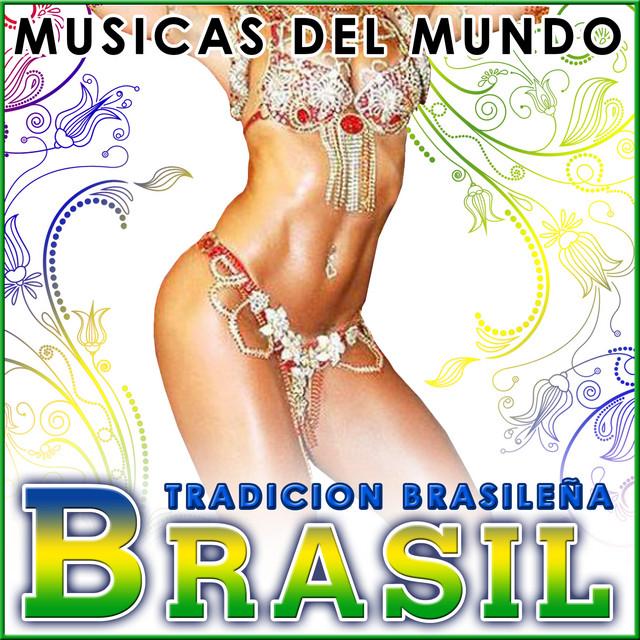 Brasil. Tradición Brasileña. Músicas del Mundo