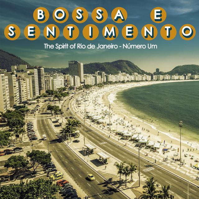 Bossa e Sentimento, Número um (The Spirit Of Rio de Janeiro)