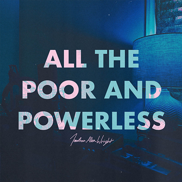 Jonathan Allen Wright - All the Poor and Powerless