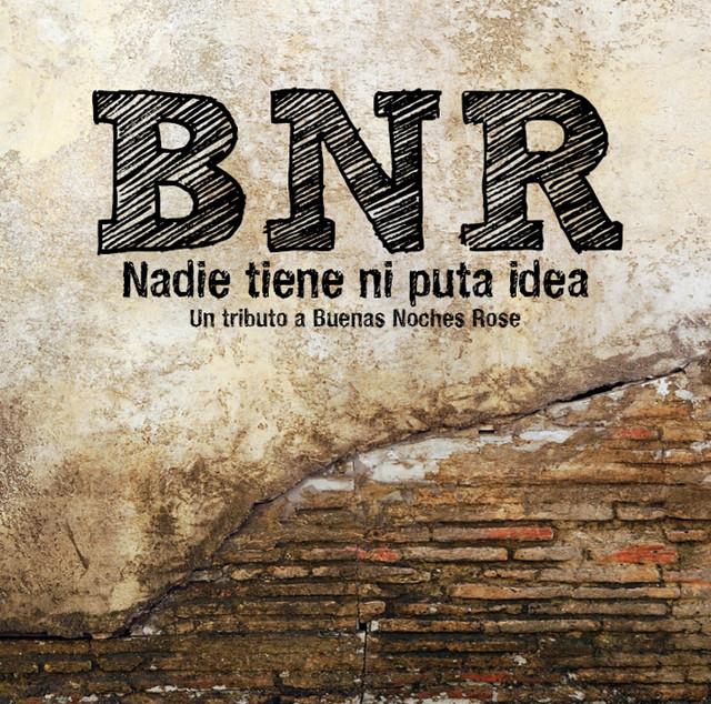 Various Artists - Nadie Tiene ni Puta Idea - Un tributo a Buenas Noches Rose