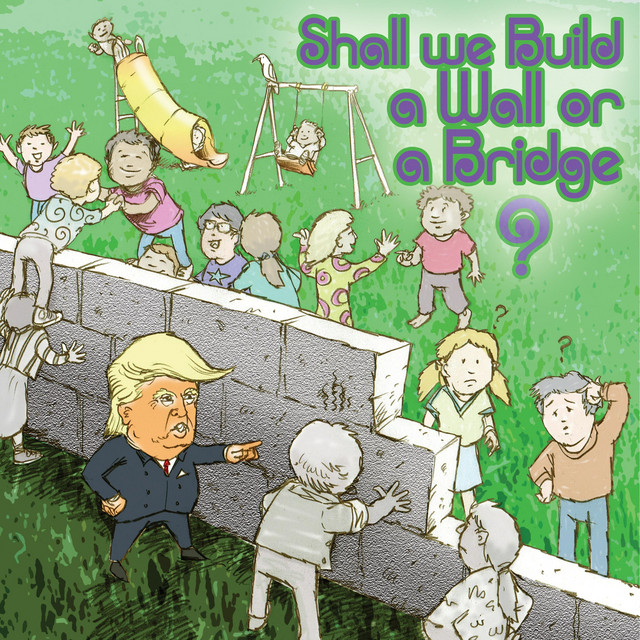 Shall We Build a Wall or a Bridge? by Levity Beet