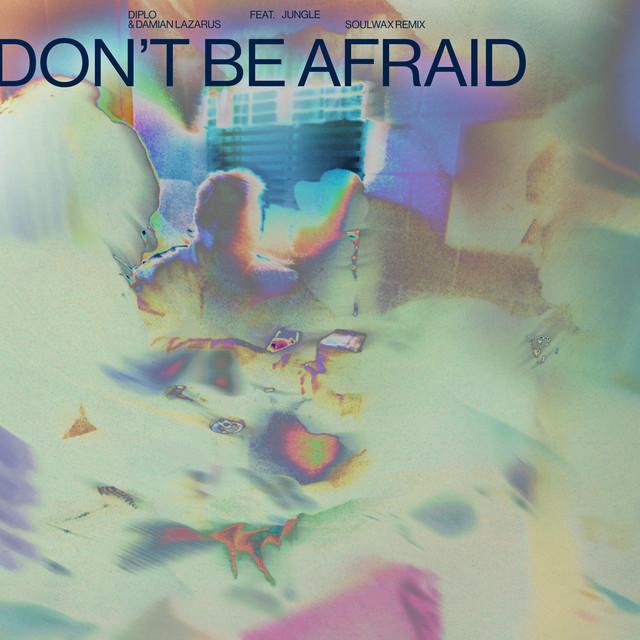 Don't Be Afraid (Soulwax Remix)