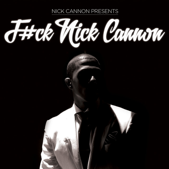 F#ck Nick Cannon
