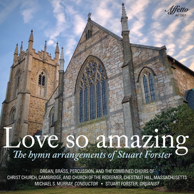 Love So Amazing: The Hymn Arrangements of Stuart Forster