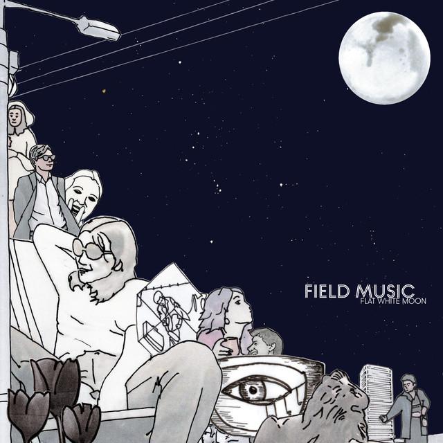 Field Music  Flat White Moon :Replay