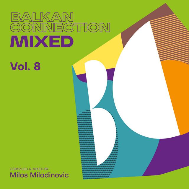 Balkan Connection Mixed, Vol. 8 (DJ Mix)