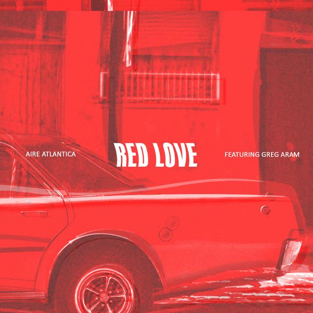 Red Love (feat. Greg Aram)