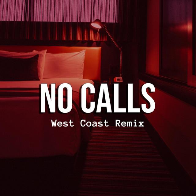 No Calls - West Coast Remix