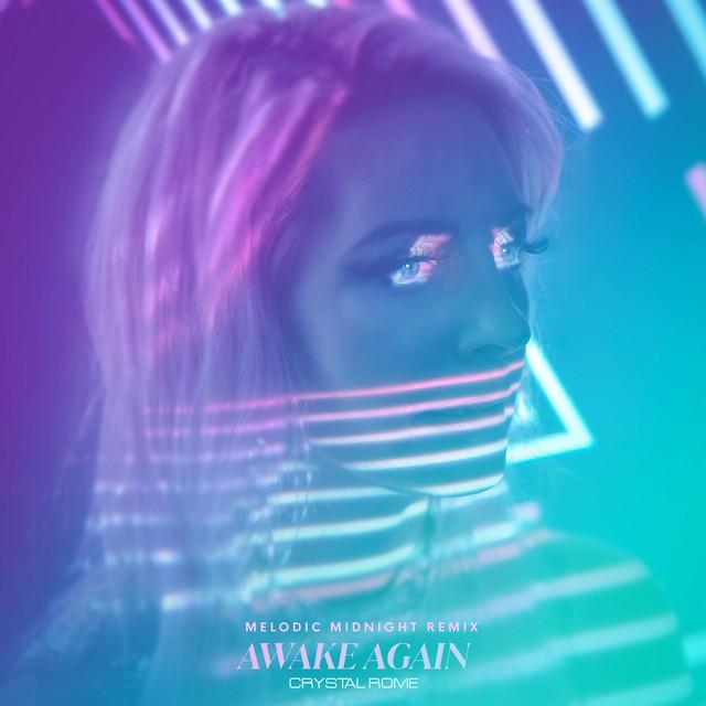 Crystal Rome, Melodic Midnight - Awake Again (Melodic Midnight Remix)