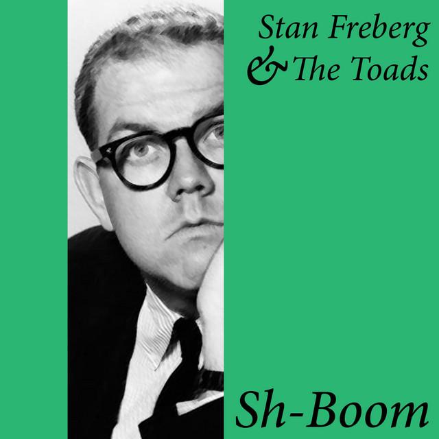 Sh-Boom by Stan Freberg on Spotify