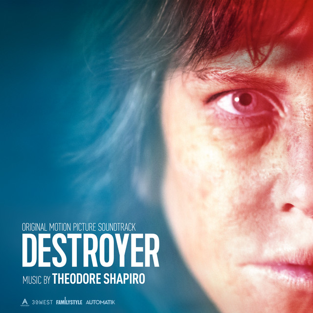 Destroyer (Original Motion Picture Soundtrack) - Official Soundtrack