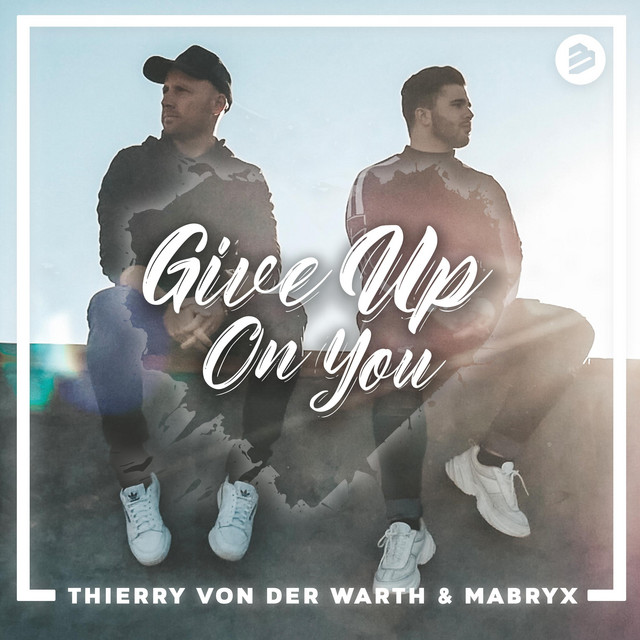 Artwork for Give Up On You by Thierry Von Der Warth