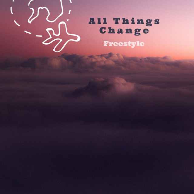All Things Change Freestyle