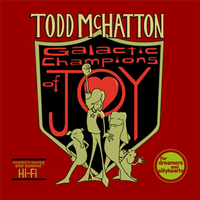 Galactic Champions of Joy by Todd McHatton